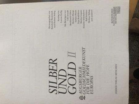 Bücher: Silber und Gold 1 + 2 Augsburger Goldschmiedekunst für die Höfe Europas